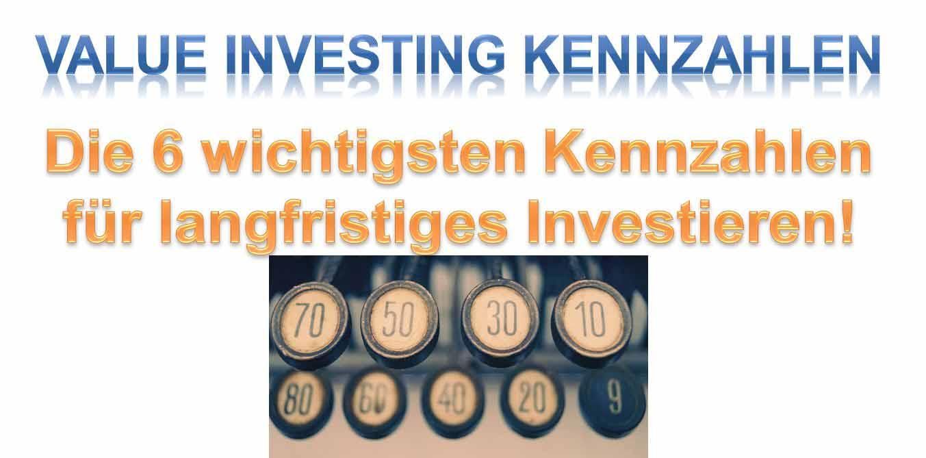 Value Investing Kennzahlen - Das sind die 6 wichtigsten Kennzahlen für Value Investoren. Diese Kennzahlen haben meinen Anlageerfolg enorm gesteigert.