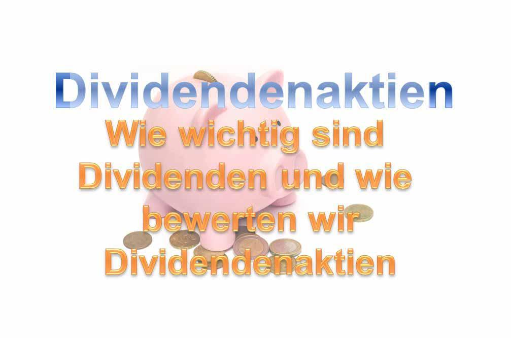 Wie bewerten Investoren Dividendenaktien? In diesem Beitrag zeige ich Dir, wie wichtig Dividenden und dividendenstarke Aktien wirklich sind und wie wir sie sicher bewerten können