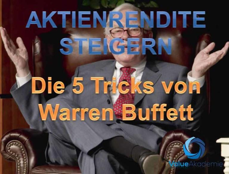 Hohe Rendite mit Aktien. Die 5 Tricks von Warren Buffett für die bessere Geldanlage mit Aktien.